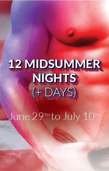 ALL-VENUE Schedule: <b>12 MidSummer Nights/Days<br>TWO Weekends</b> PLUS the HoliDAYs Between !