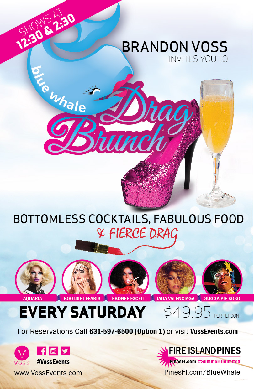 DRAG BRUNCH Saturday! CALL for Best Table RESERVATIONS