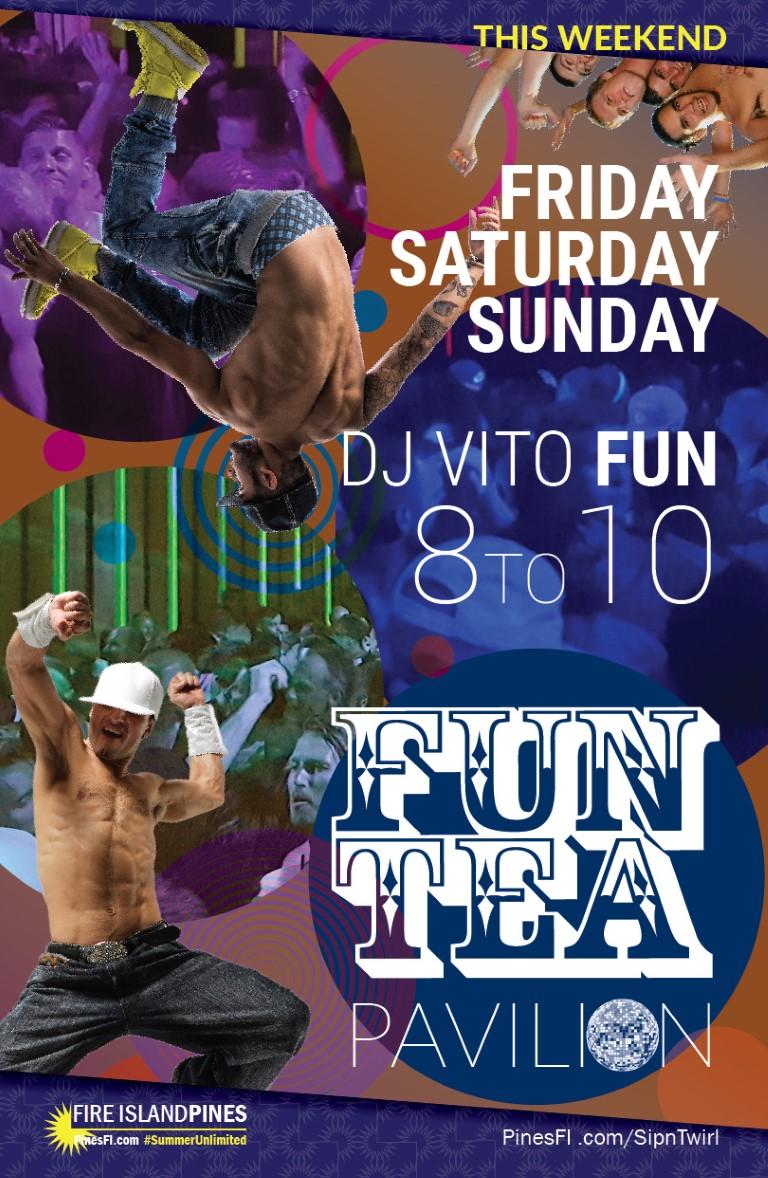 <b>FUN</b>–Pavilion Style–<b>TEA</b><br>HOLIDAY Fri|Sat|Sun<br><b>with Vito</b>